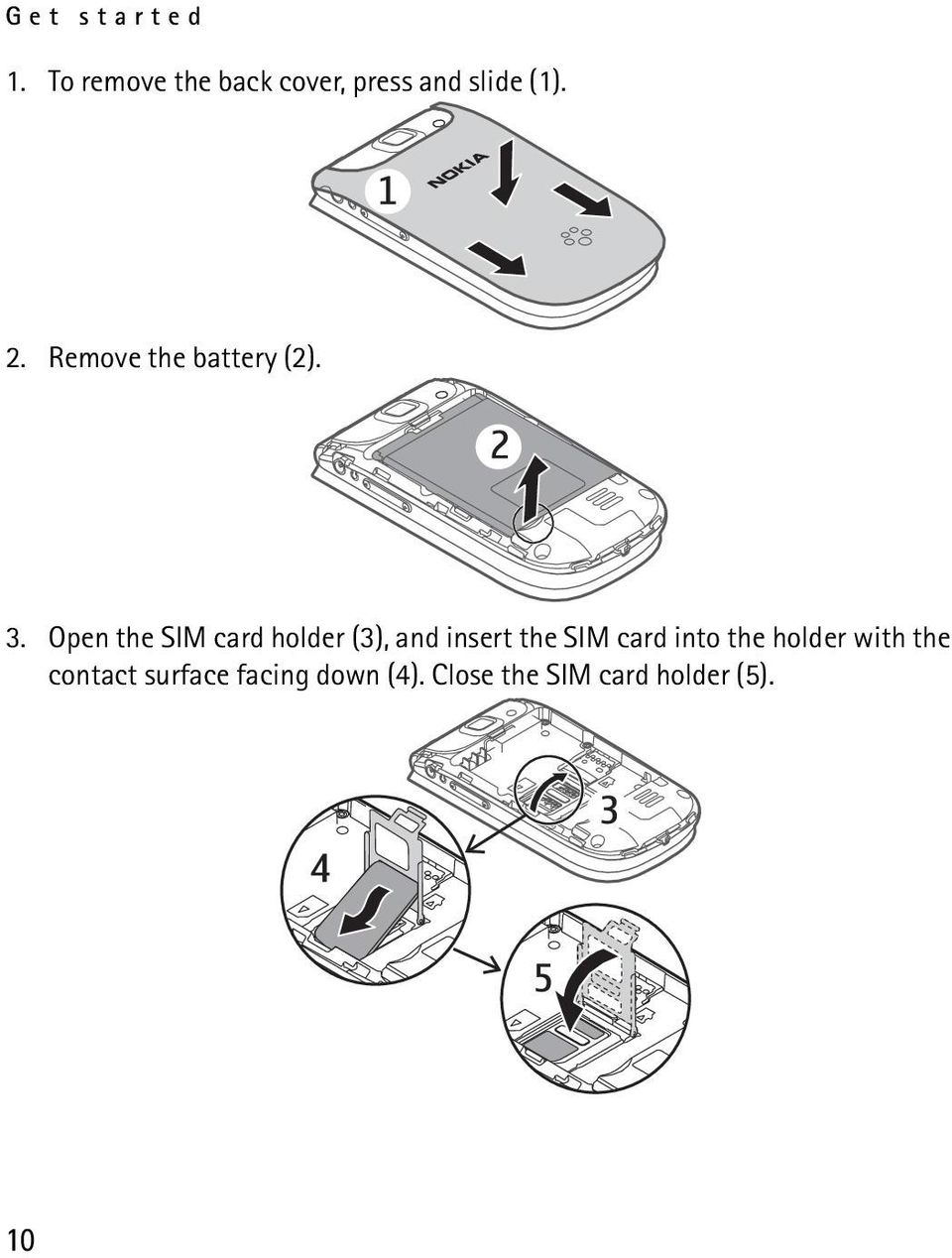 Remove the battery (2). 3.