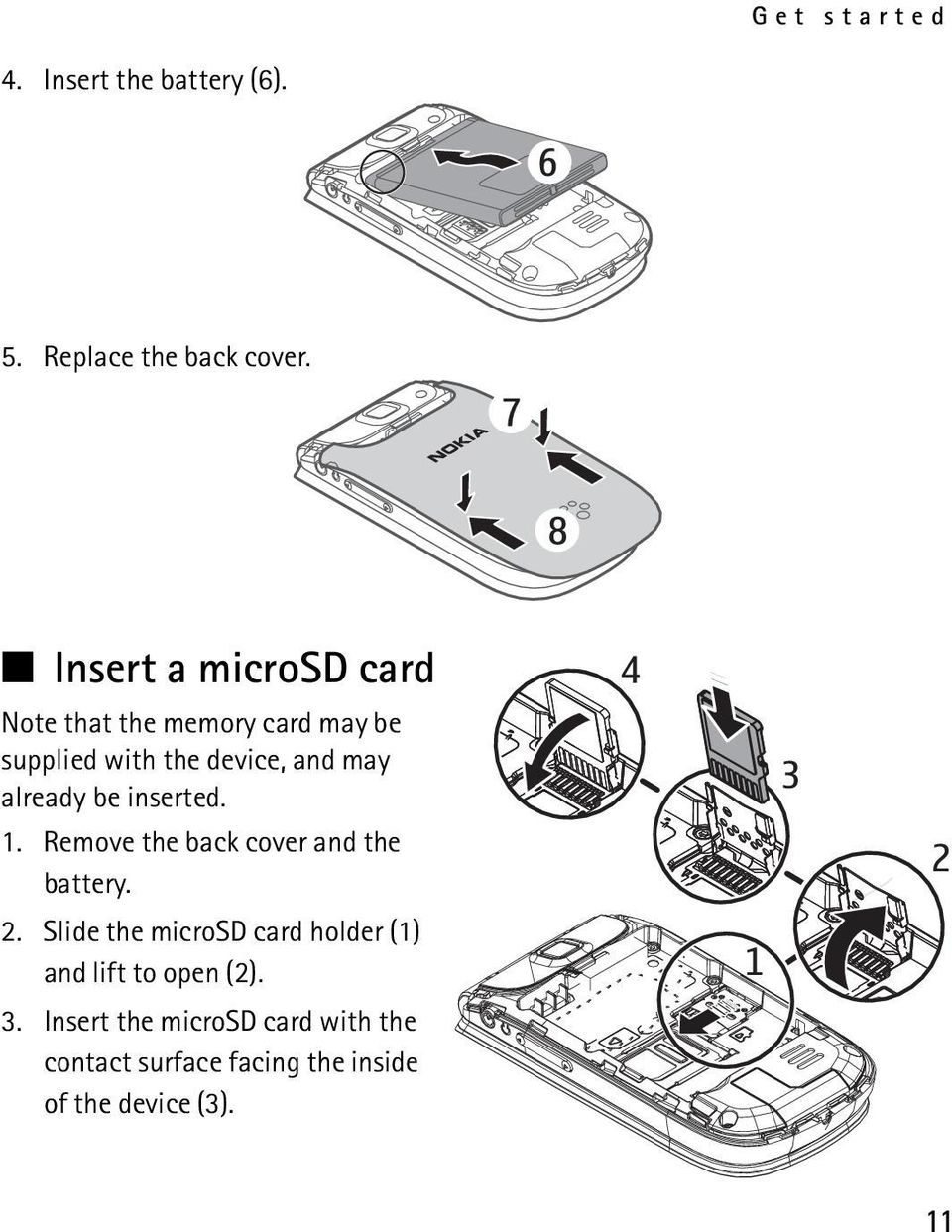 already be inserted. 1. Remove the back cover and the battery. 2.