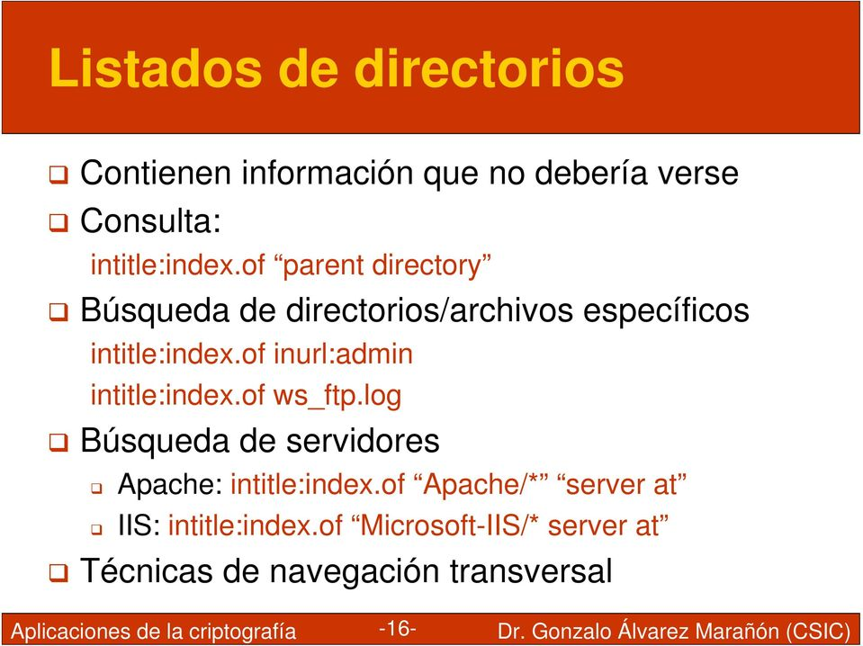 of inurl:admin intitle:index.of ws_ftp.log Búsqueda de servidores Apache: intitle:index.