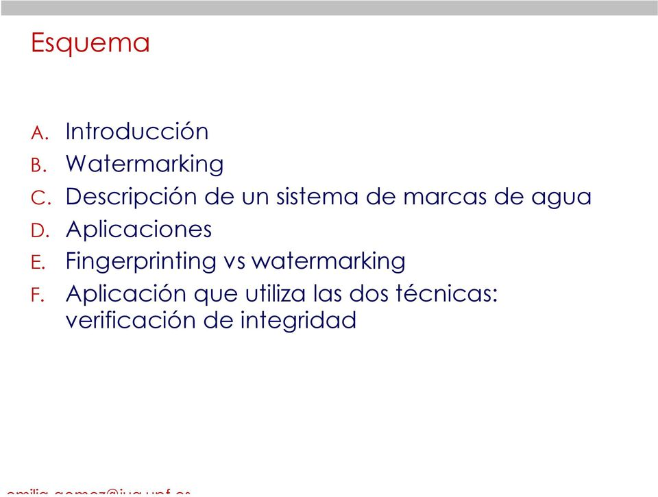 Aplicaciones E. Fingerprinting vs watermarking F.