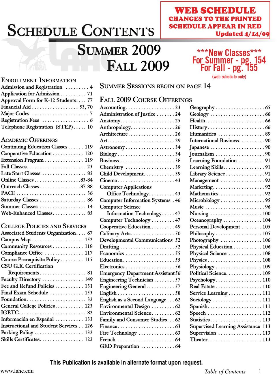 ..... 119 Cooperative Education............ 120 Extension Program............... 119 Fall Classes....................... 23 Late Start Classes................. 85 Online Classes.