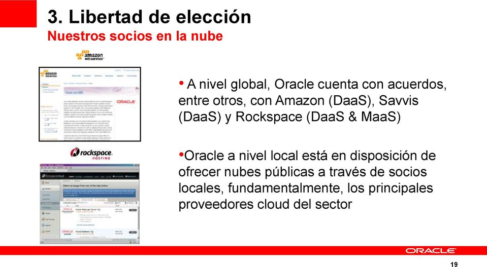 Rockspace (DaaS & MaaS) Oracle a nivel local está en disposición de ofrecer nubes