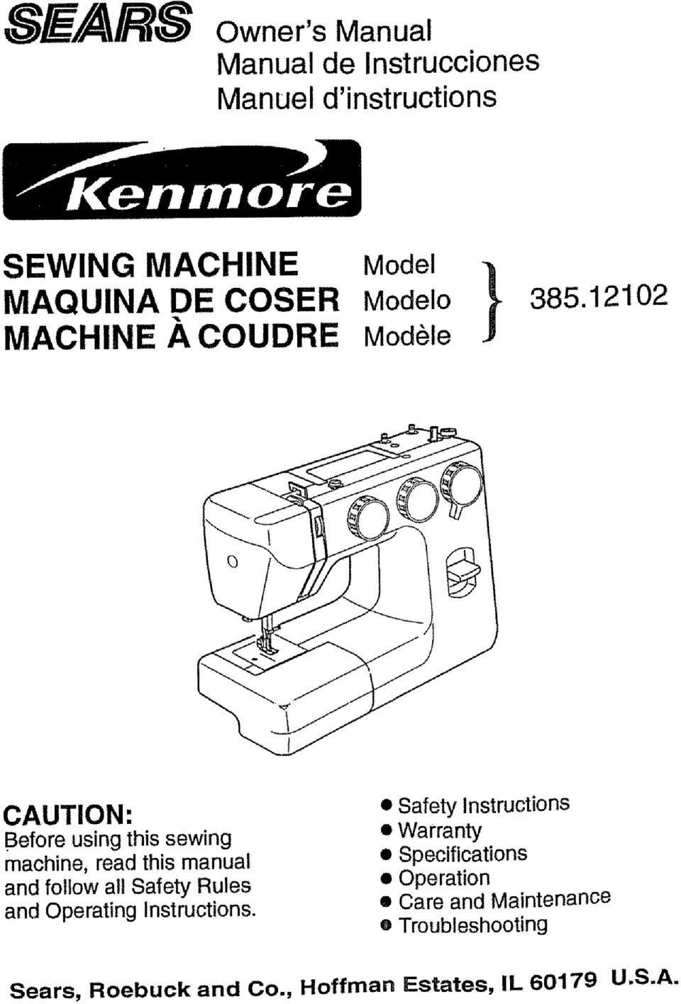 12102 CAUTION: Before using this sewing machine, read this manual and follow all Safety Rules and