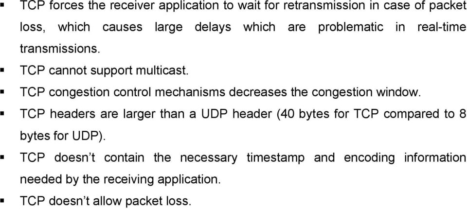 TCP congestion control mechanisms decreases the congestion window.