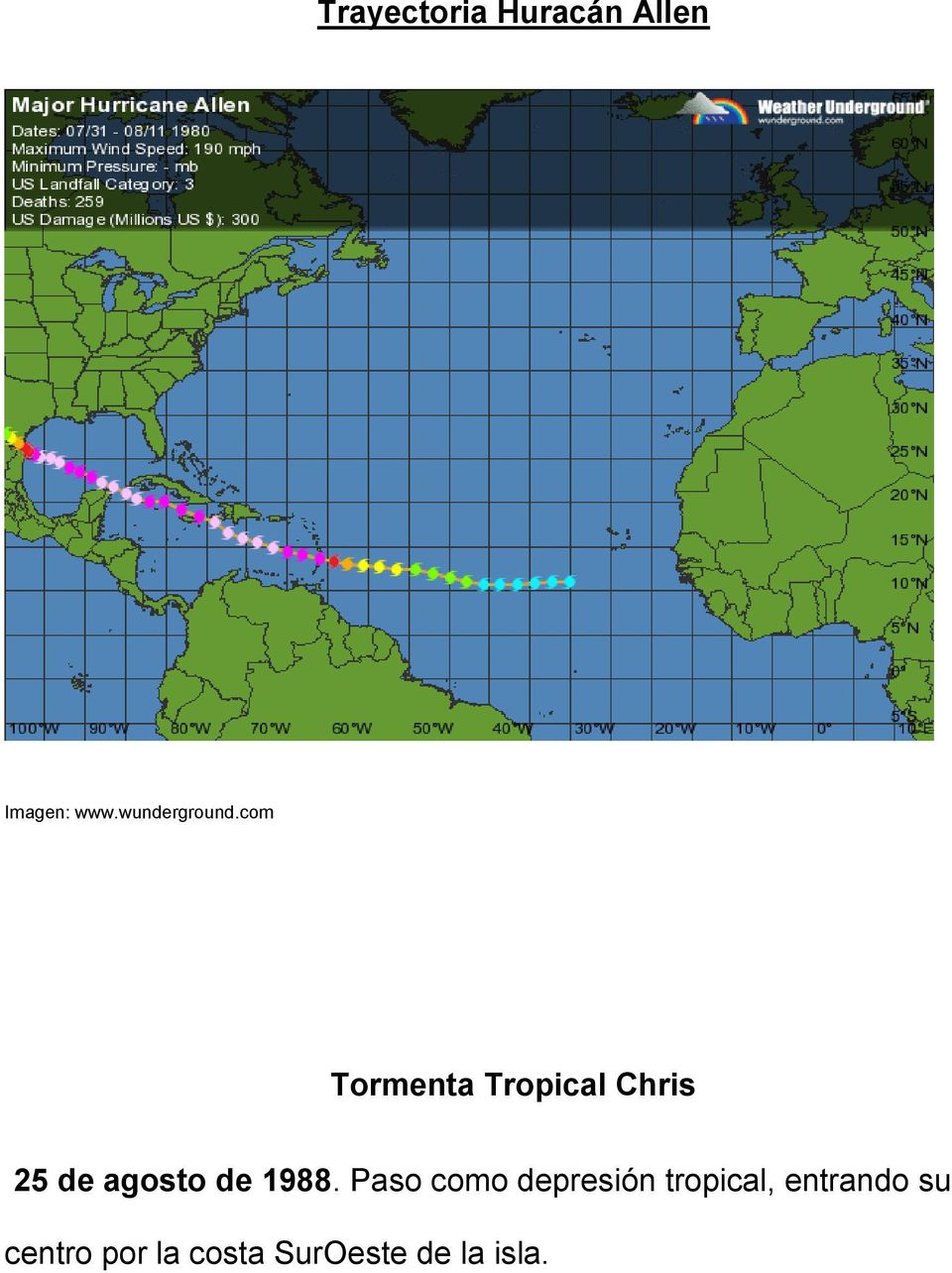 com Tormenta Tropical Chris 25 de agosto de