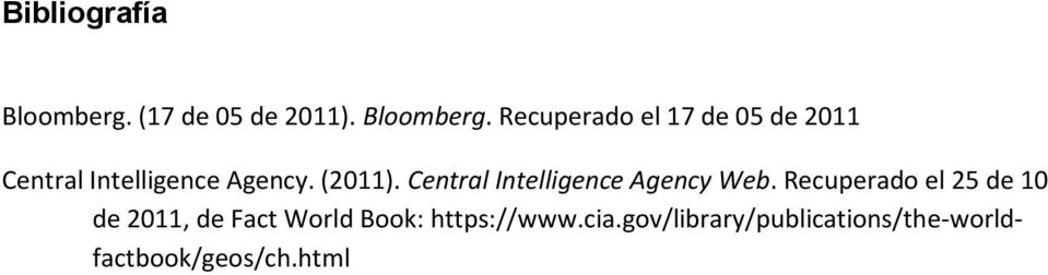 Recuperado el 17 de 05 de 2011 Central Intelligence Agency. (2011).