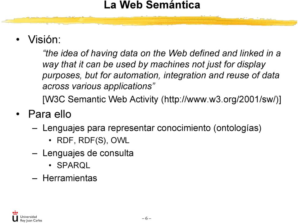 across various applications [W3C Semantic Web Activity (http://www.w3.
