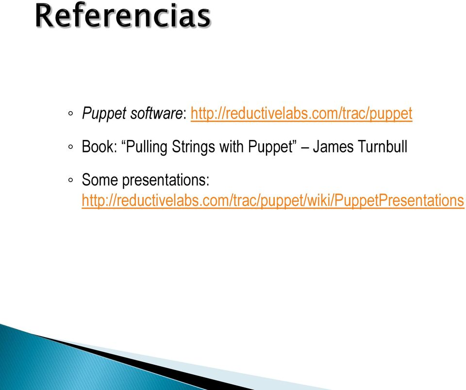 Puppet James Turnbull Some presentations: