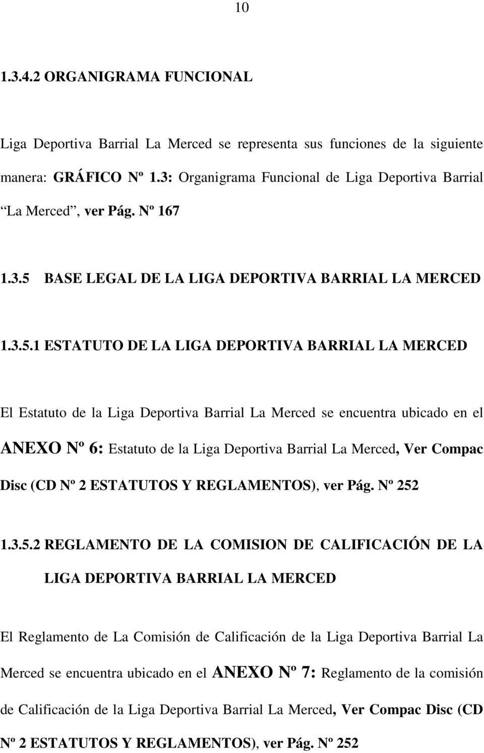 BASE LEGAL DE LA LIGA DEPORTIVA BARRIAL LA MERCED 1.3.5.