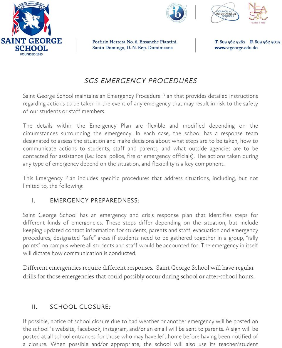 In each case, the school has a response team designated to assess the situation and make decisions about what steps are to be taken, how to communicate actions to students, staff and parents, and