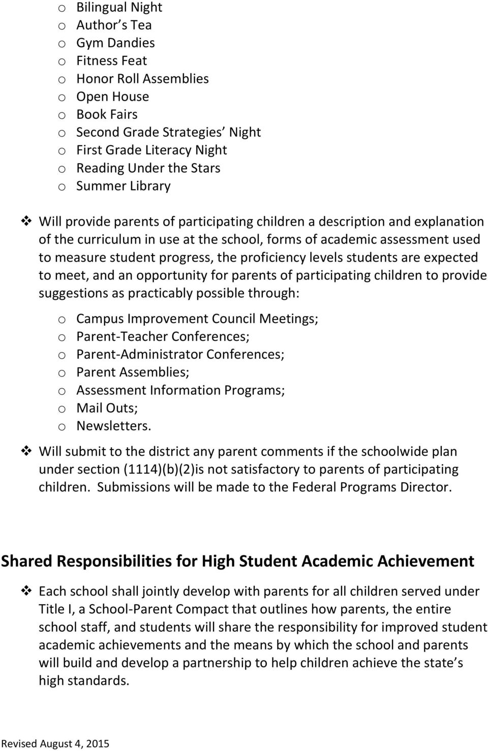 the proficiency levels students are expected to meet, and an opportunity for parents of participating children to provide suggestions as practicably possible through: o Campus Improvement Council