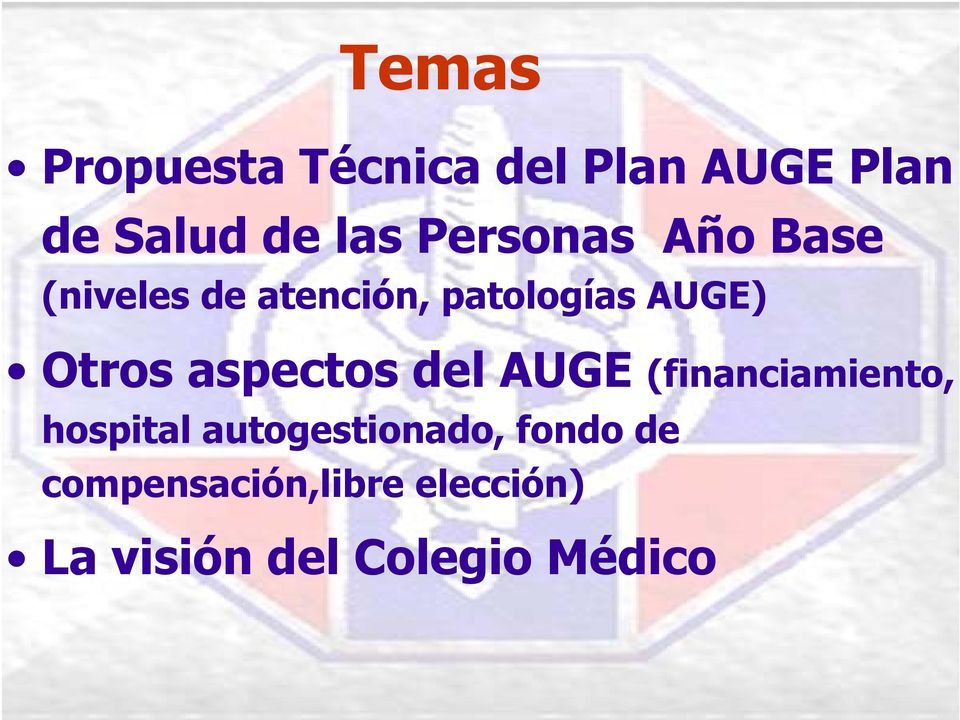 aspectos del AUGE (financiamiento, hospital autogestionado, fondo