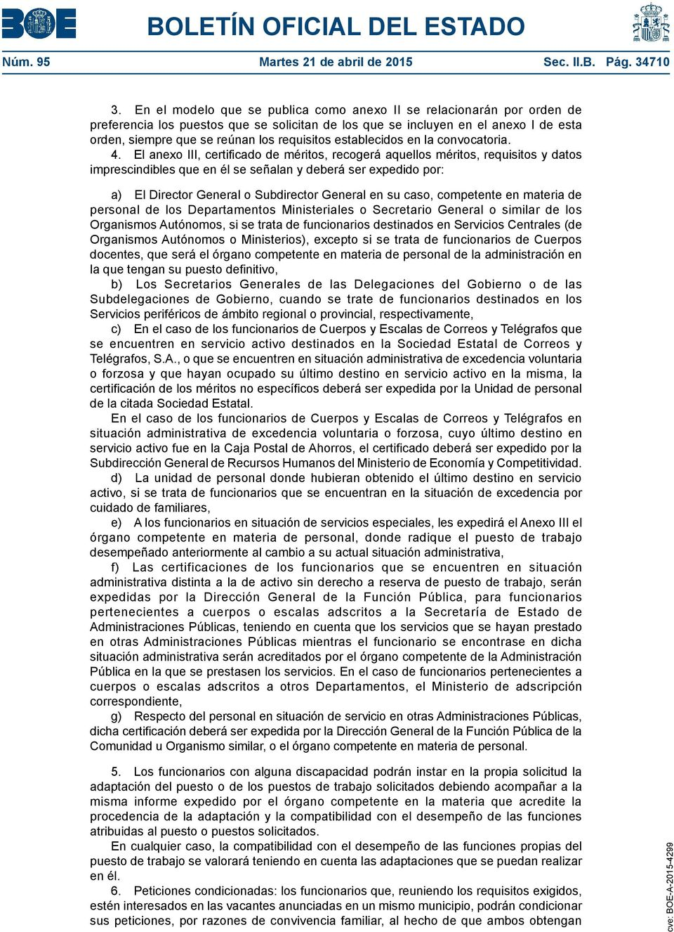 requisitos establecidos en la convocatoria. 4.