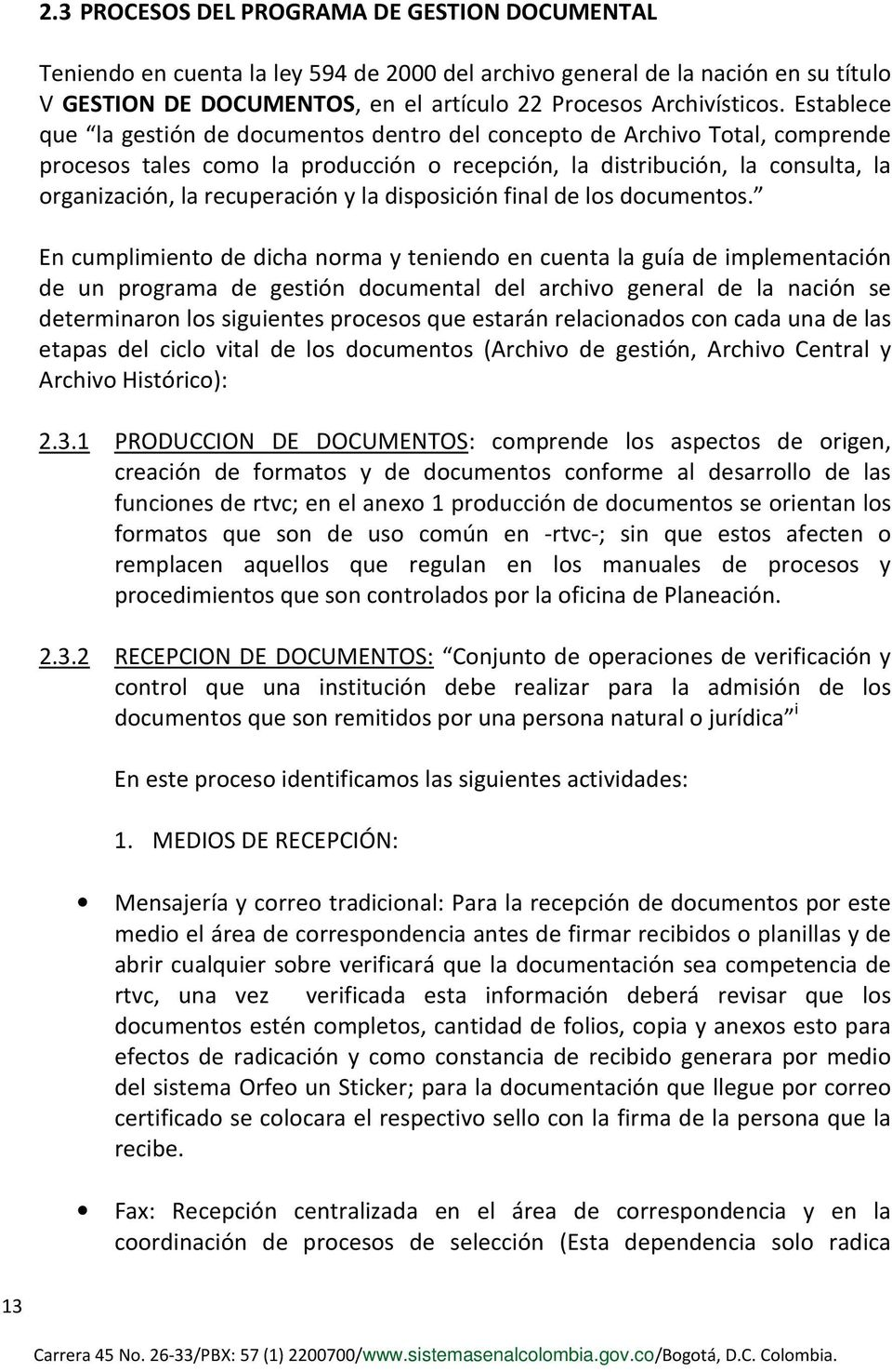 la disposición final de los documentos.