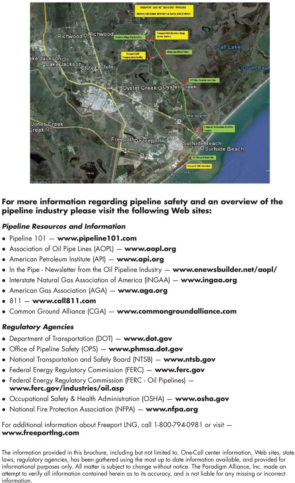 net/aopl/ Interstate Natural Gas Association of America (INGAA) www.ingaa.org American Gas Association (AGA) www.aga.org 811 www.call811.com Common Ground Alliance (CGA) www.commongroundalliance.