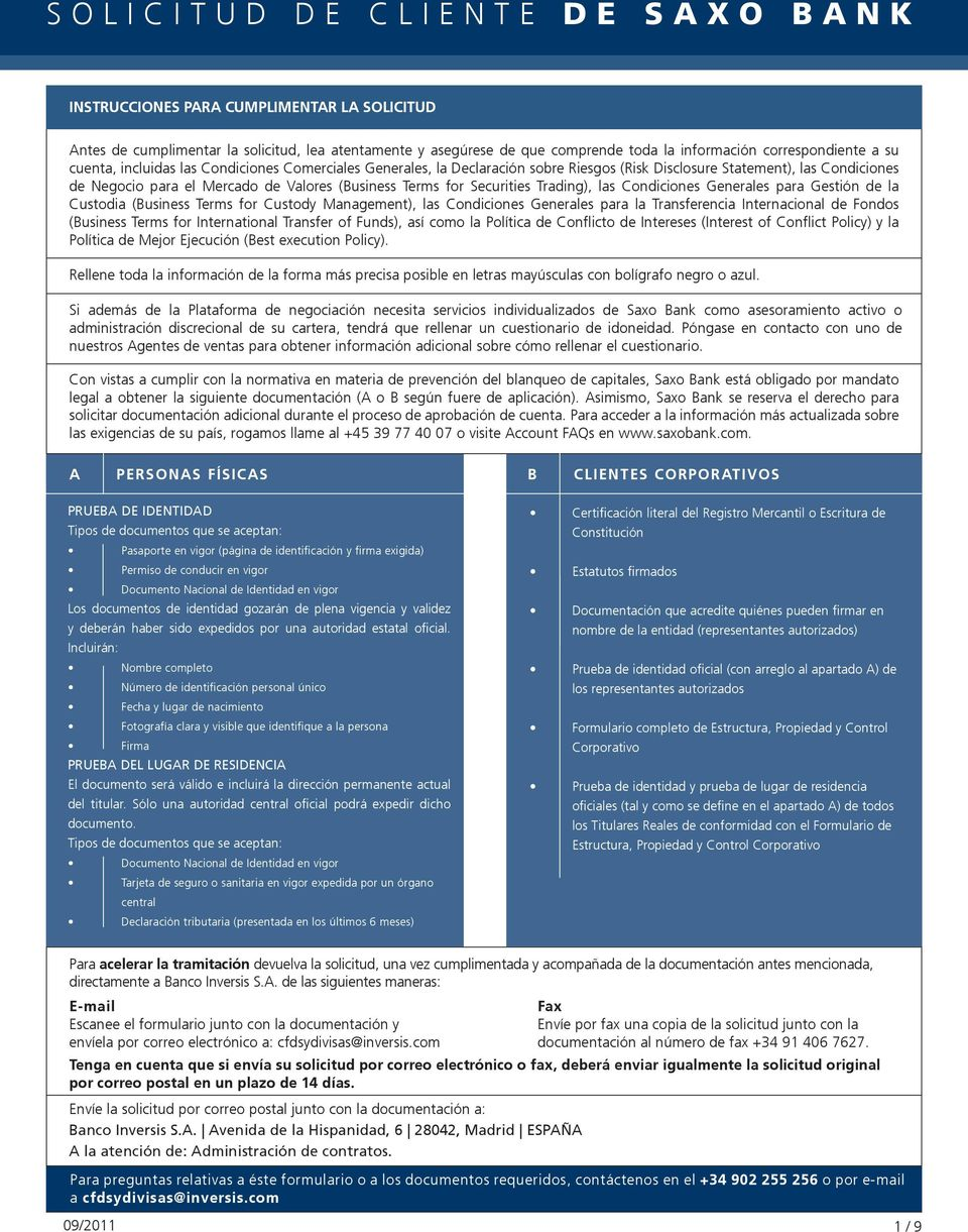 Valores (Business Terms for Securities Trading), las Condiciones Generales para Gestión de la Custodia (Business Terms for Custody Management), las Condiciones Generales para la Transferencia