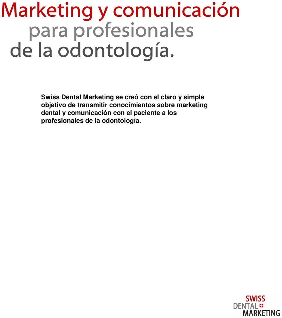 de transmitir conocimientos sobre marketing dental y