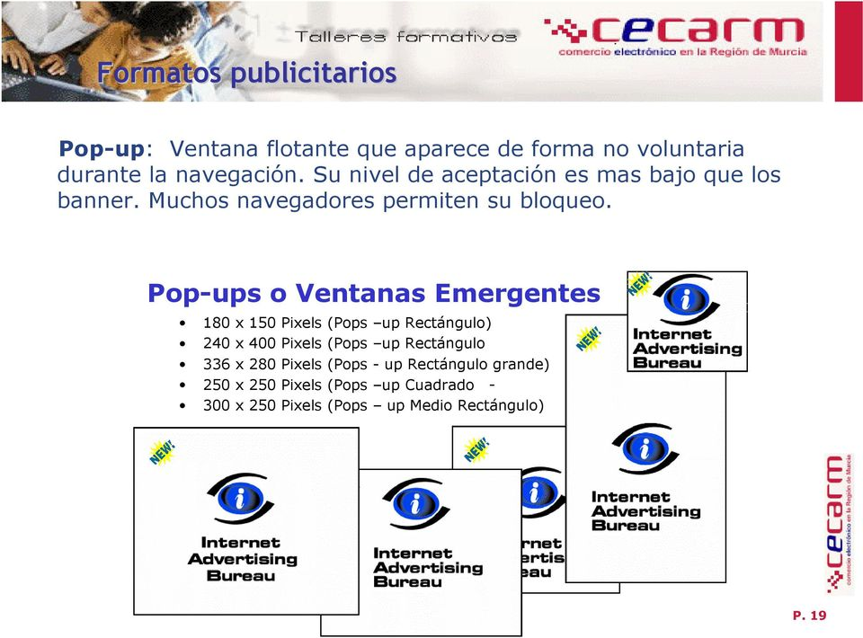 Pop-ups o Ventanas Emergentes 180 x 150 Pixels (Pops up Rectángulo) 240 x 400 Pixels (Pops up Rectángulo 336
