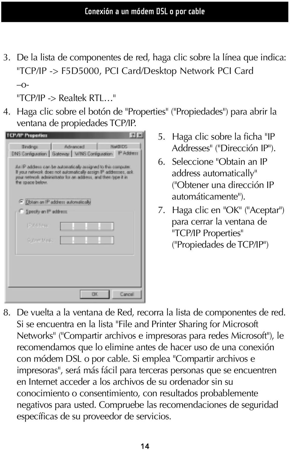 "Seleccione ""Obtain an IP address automatically"" (""Obtener una dirección IP automáticamente""). 7."