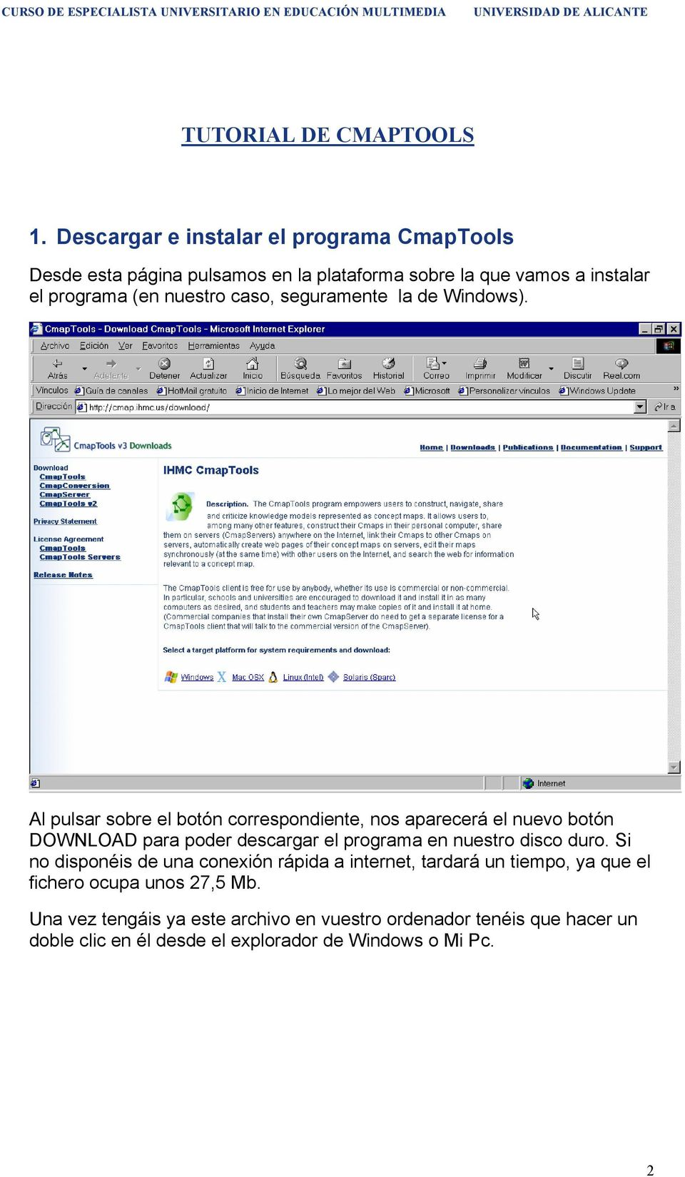caso, seguramente la de Windows).