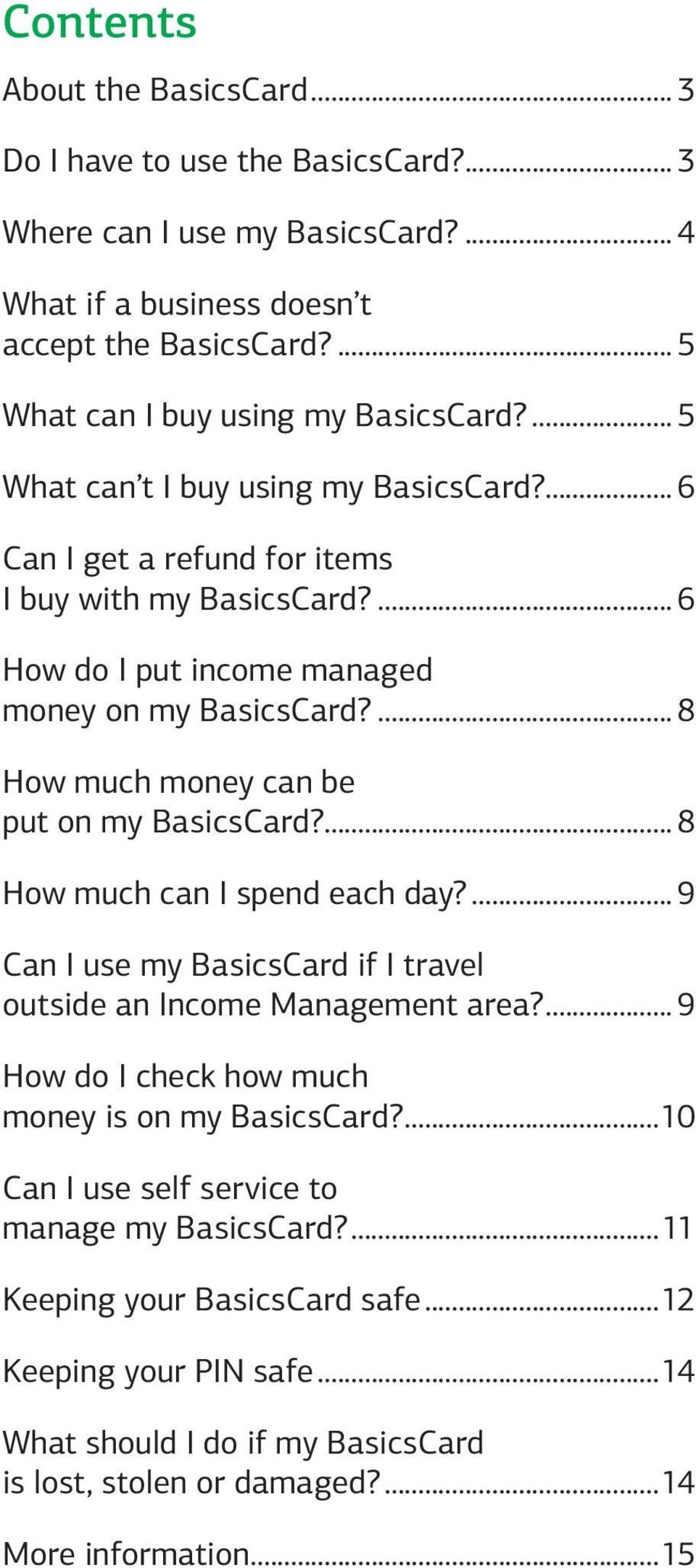 6 How do I put income managed money on my BasicsCard? 8 How much money can be put on my BasicsCard? 8 How much can I spend each day?