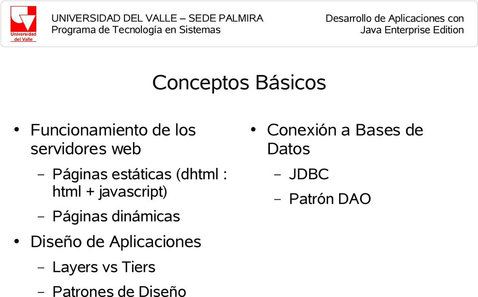 html + javascript) Páginas dinámicas JDBC Patrón DAO