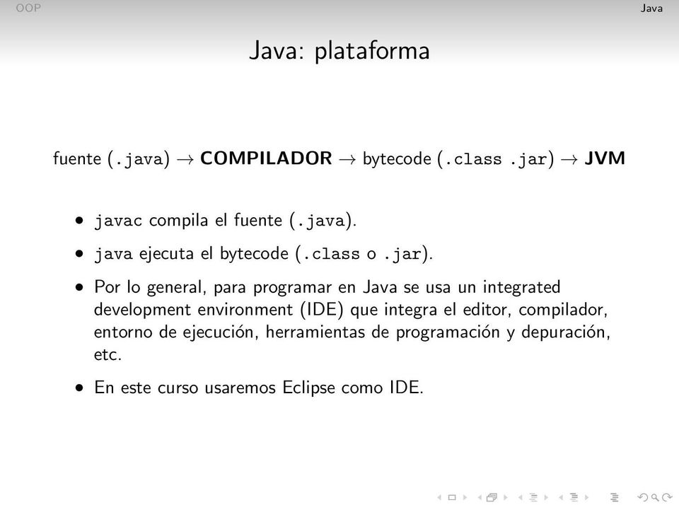 Por lo general, para programar en se usa un integrated development environment (IDE) que