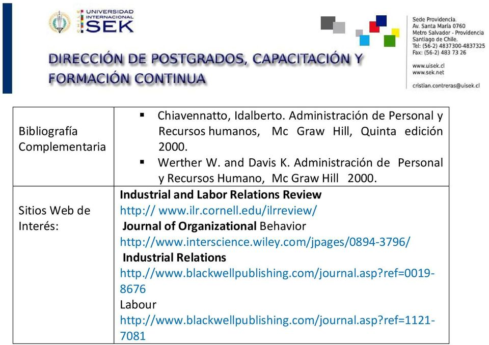Administración de Personal y Recursos Humano, Mc Graw Hill 2000. Industrial and Labor Relations Review http:// www.ilr.cornell.