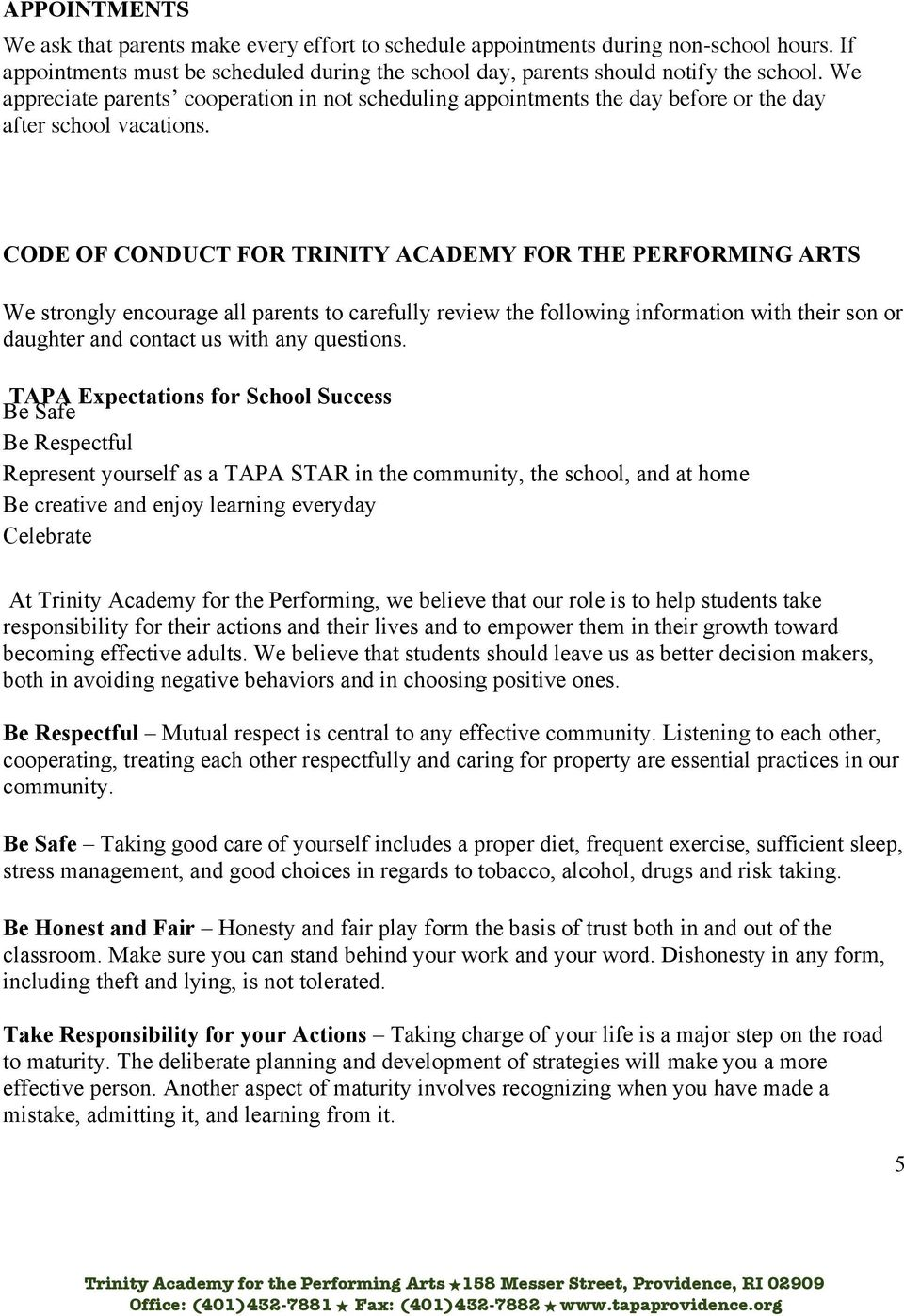 CODE OF CONDUCT FOR TRINITY ACADEMY FOR THE PERFORMING ARTS We strongly encourage all parents to carefully review the following information with their son or daughter and contact us with any