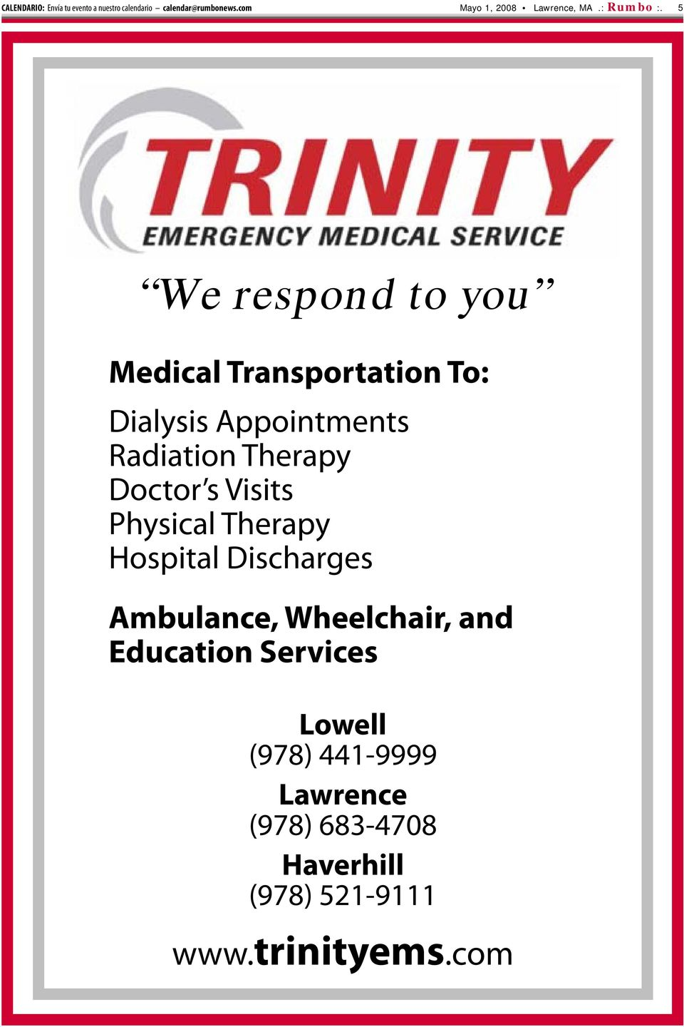 5 We respond to you Medical Transportation To: Dialysis Appointments Radiation Therapy Doctor s