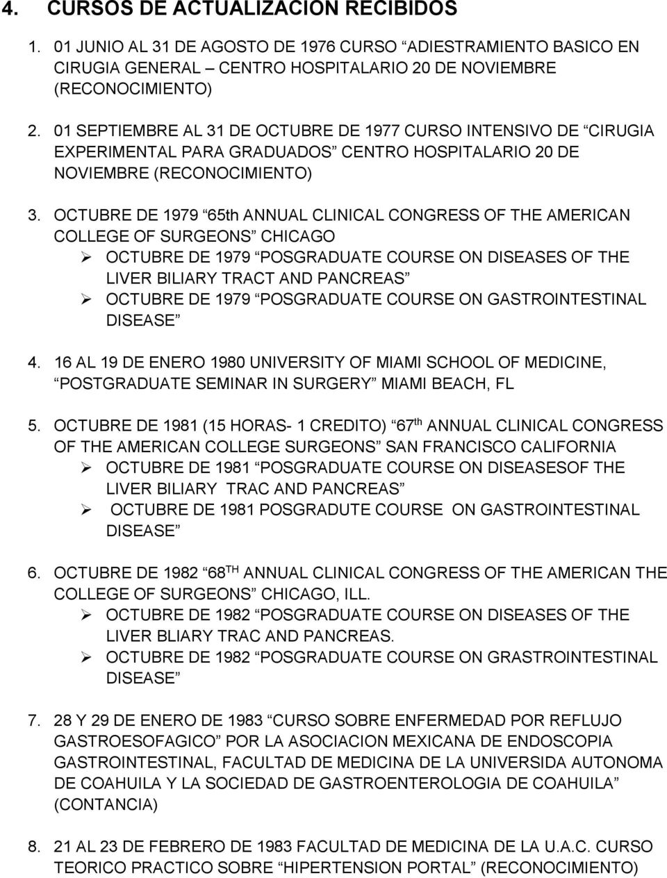 OCTUBRE DE 1979 65th ANNUAL CLINICAL CONGRESS OF THE AMERICAN COLLEGE OF SURGEONS CHICAGO OCTUBRE DE 1979 POSGRADUATE COURSE ON DISEASES OF THE LIVER BILIARY TRACT AND PANCREAS OCTUBRE DE 1979