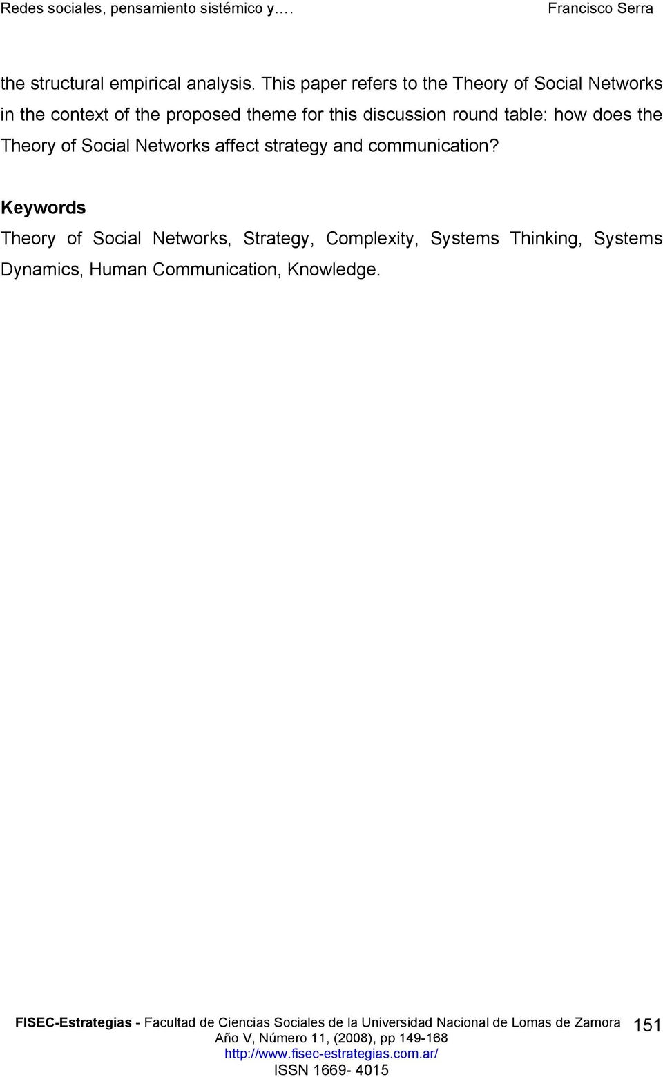 for this discussion round table: how does the Theory of Social Networks affect strategy