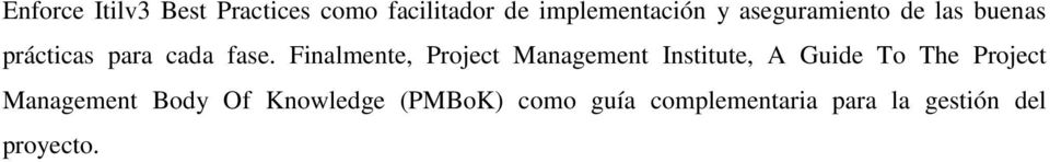 Finalmente, Project Management Institute, A Guide To The Project