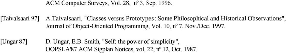 "Observations"", Journal of Object-Oriented Programming, Vol. 10, nº 7, Nov./Dec. 1997. D."