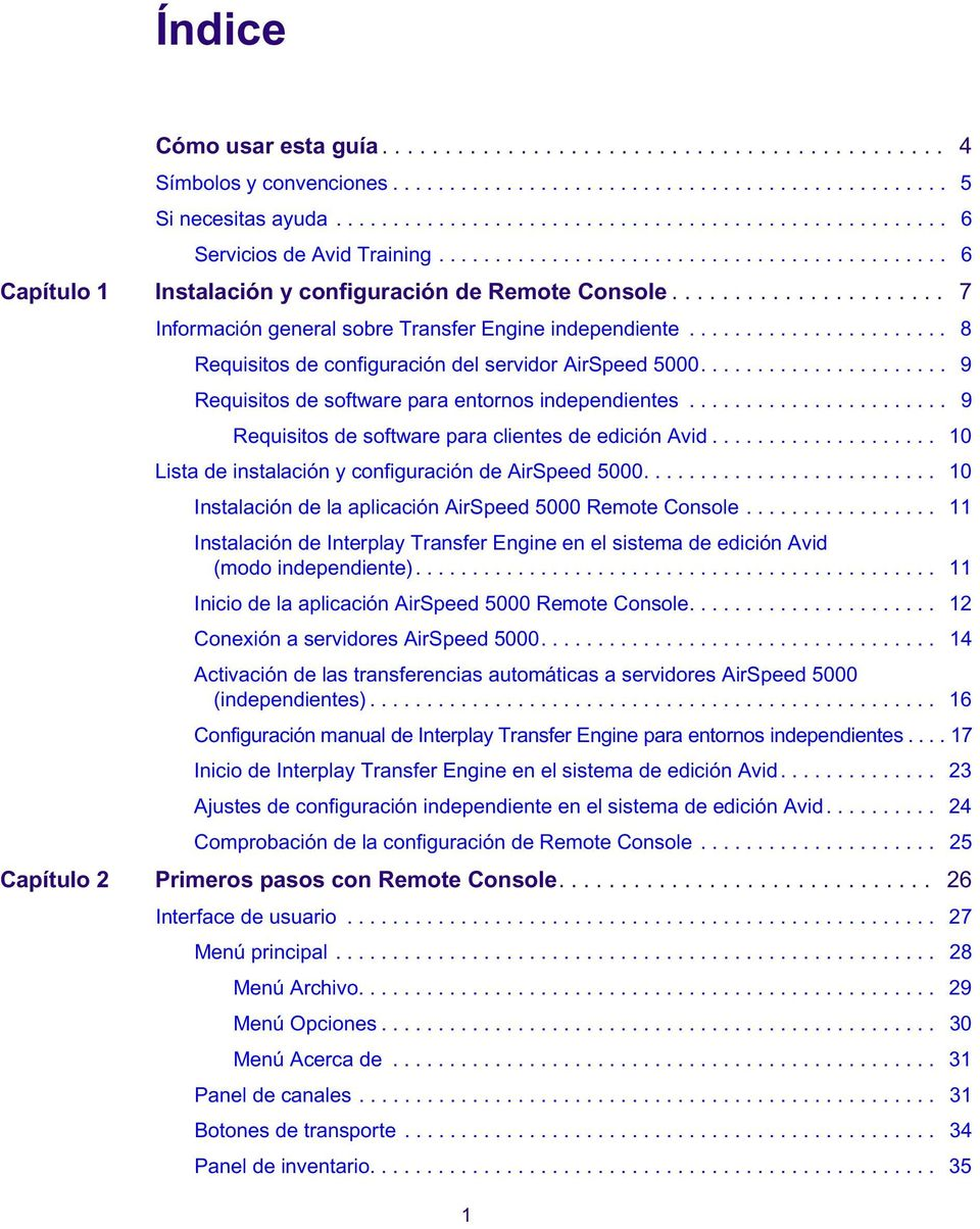 ...................... 8 Requisitos de cofiguració del servidor AirSpeed 5000...................... 9 Requisitos de software para etoros idepedietes.