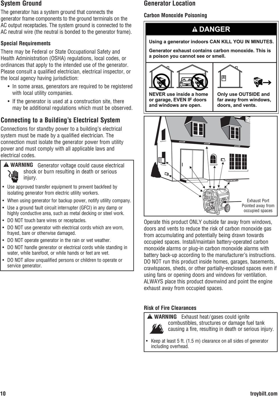 Generator Location Carbon Monoxide Poisoning Special Requirements There may be Federal or State Occupational Safety and Health Administration (OSHA) regulations, local codes, or ordinances that apply