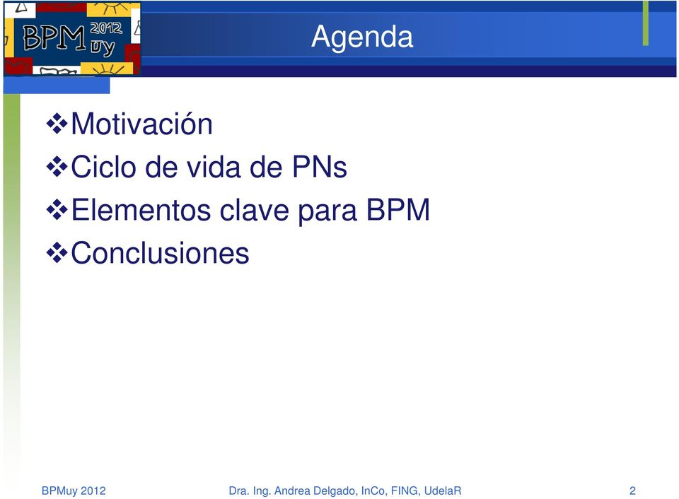 Conclusiones BPMuy 2012 Dra. Ing.