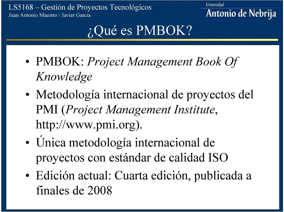 proyectos del PMI (Project Management Institute, http://www.pmi.org).