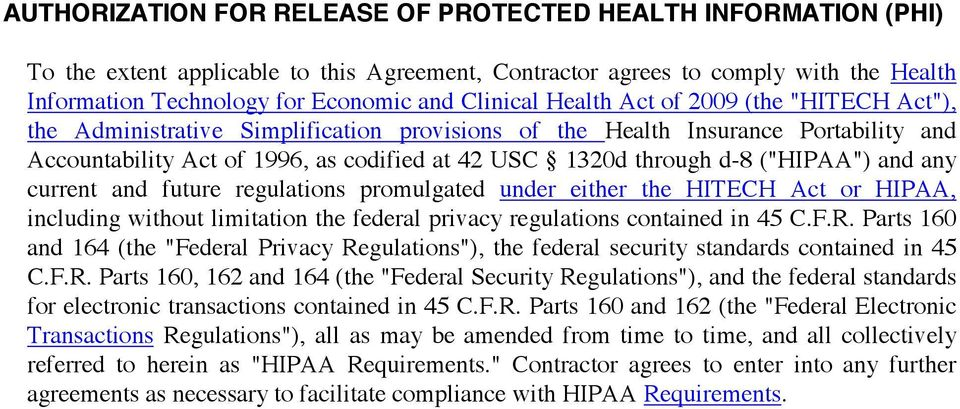 "d-8 (""HIPAA"") and any current and future regulations promulgated under either the HITECH Act or HIPAA, including without limitation the federal privacy regulations contained in 45 C.F.R."