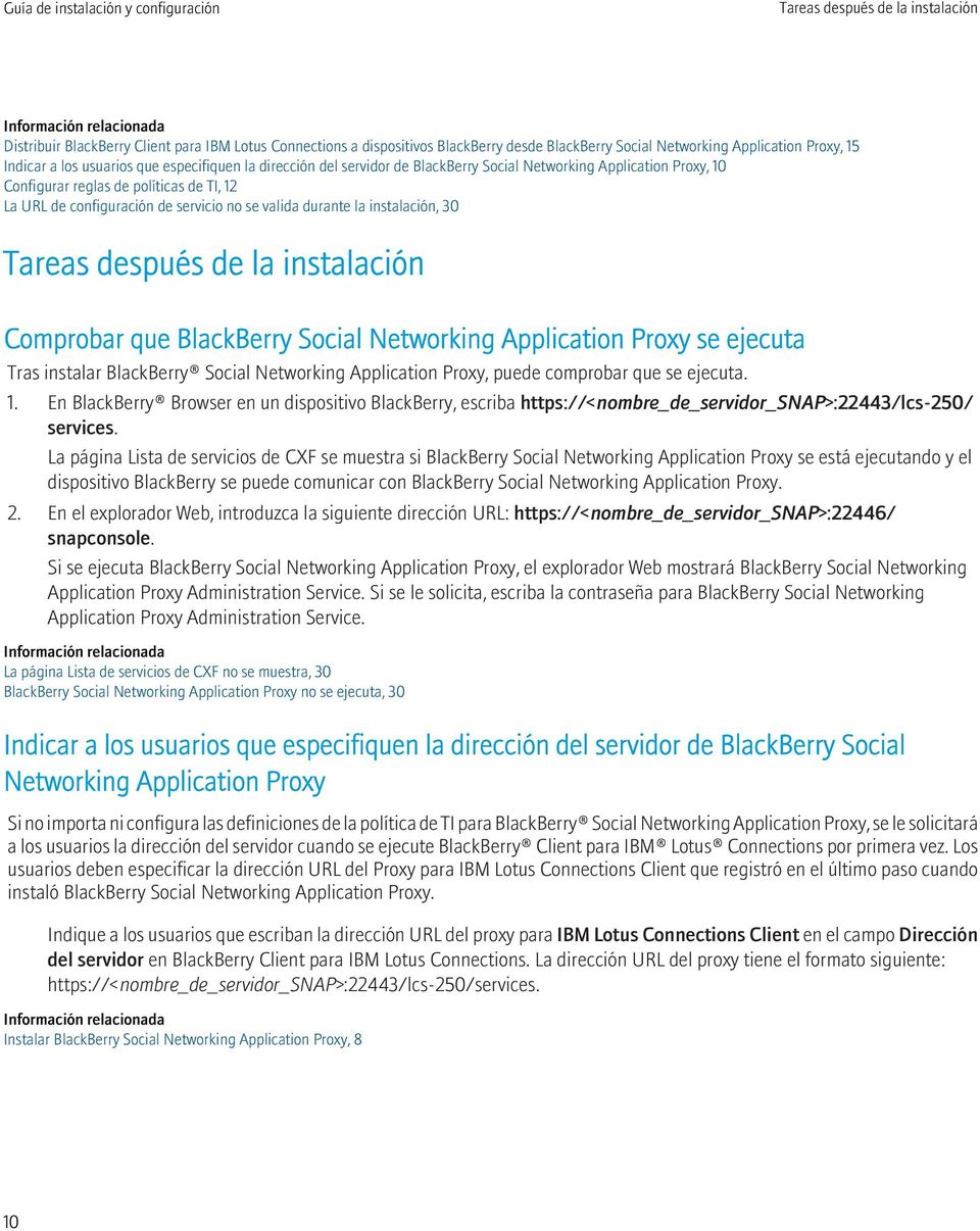 se valida durante la instalación, 30 Tareas después de la instalación Comprobar que BlackBerry Social Networking Application Proxy se ejecuta Tras instalar BlackBerry Social Networking Application