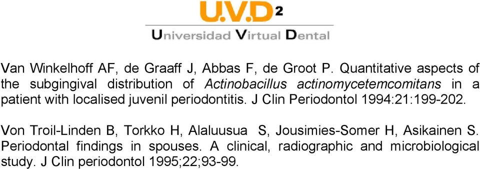 with localised juvenil periodontitis. J Clin Periodontol 1994:21:199-202.