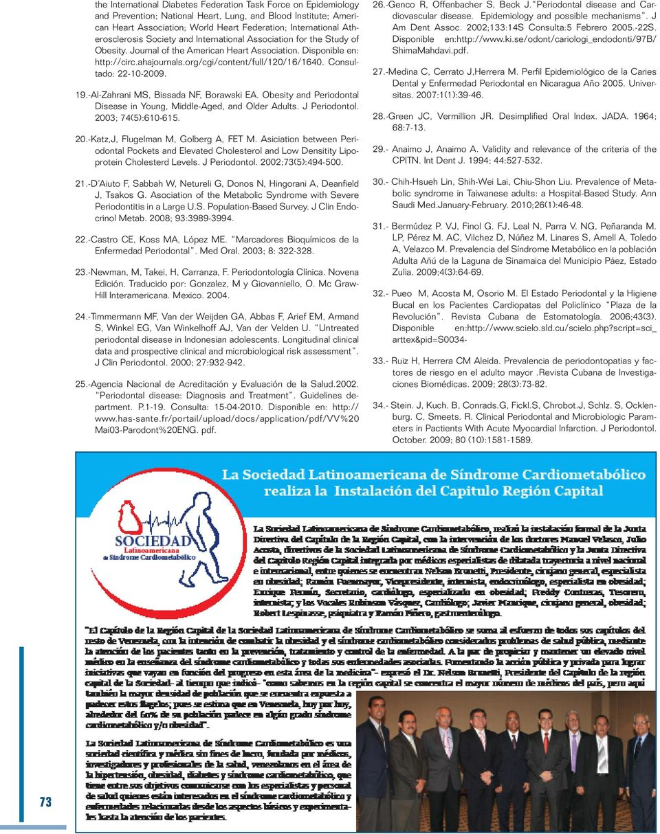Consultado: 22-10-2009. 19.-Al-Zahrani MS, Bissada NF, Borawski EA. Obesity and Periodontal Disease in Young, Middle-Aged, and Older Adults. J Periodontol. 2003; 74(5):610-615. 20.-Katz,J, Flugelman M, Golberg A, FET M.