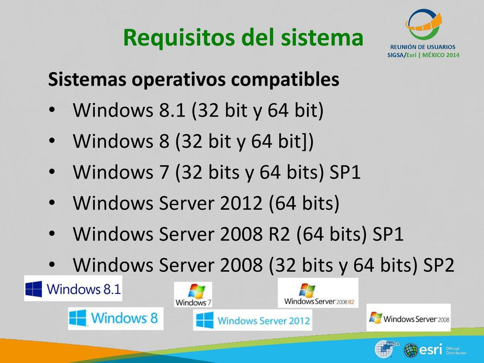 bits y 64 bits) SP1 Windows Server 2012 (64 bits) Windows Server