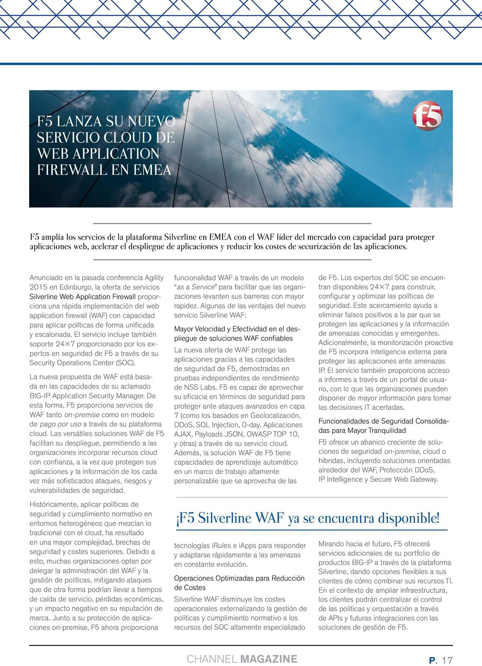 Anunciado en la pasada conferencia Agility 2015 en Edinburgo, la oferta de servicios Silverline Web Application Firewall proporciona una rápida implementación del web application firewall (WAF) con