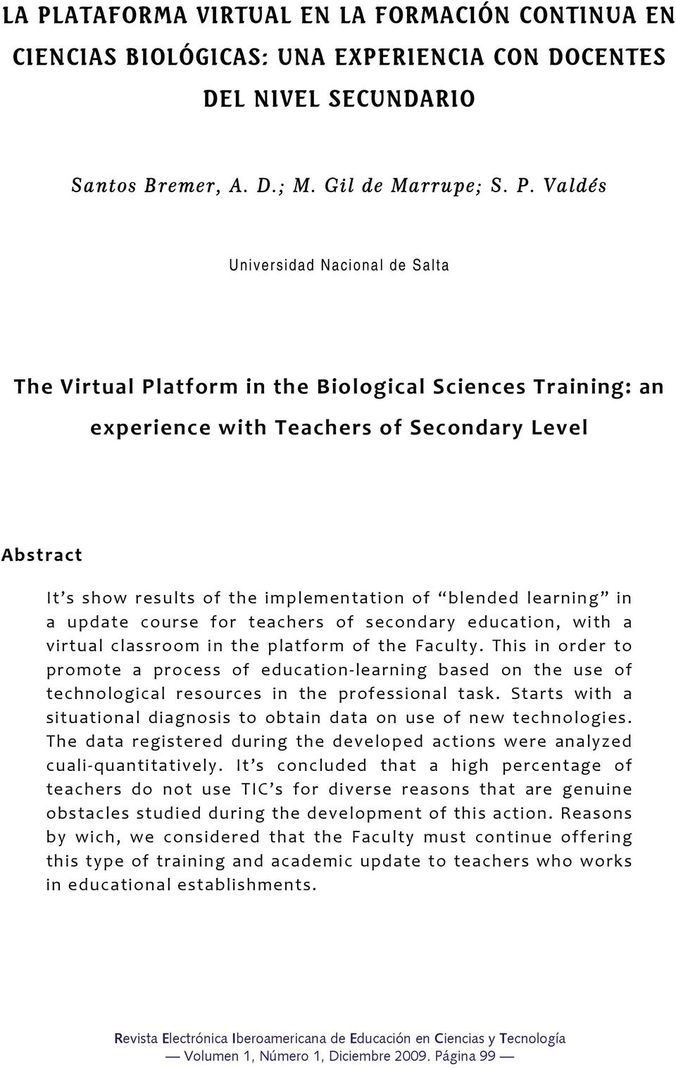for teachers of secondary education, with a virtual classroom in the platform of the Faculty.