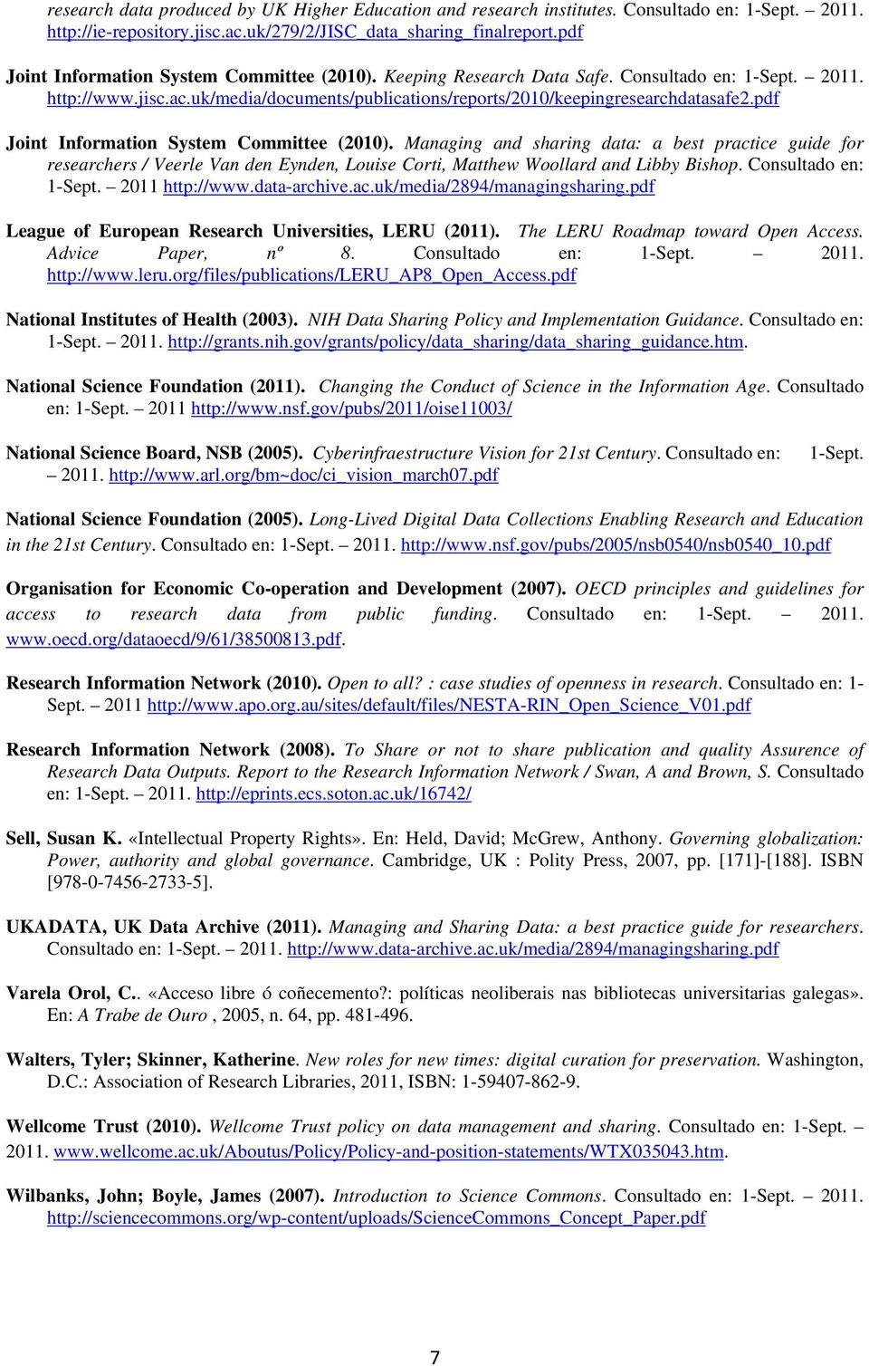 pdf Joint Information System Committee (2010). Managing and sharing data: a best practice guide for researchers / Veerle Van den Eynden, Louise Corti, Matthew Woollard and Libby Bishop.