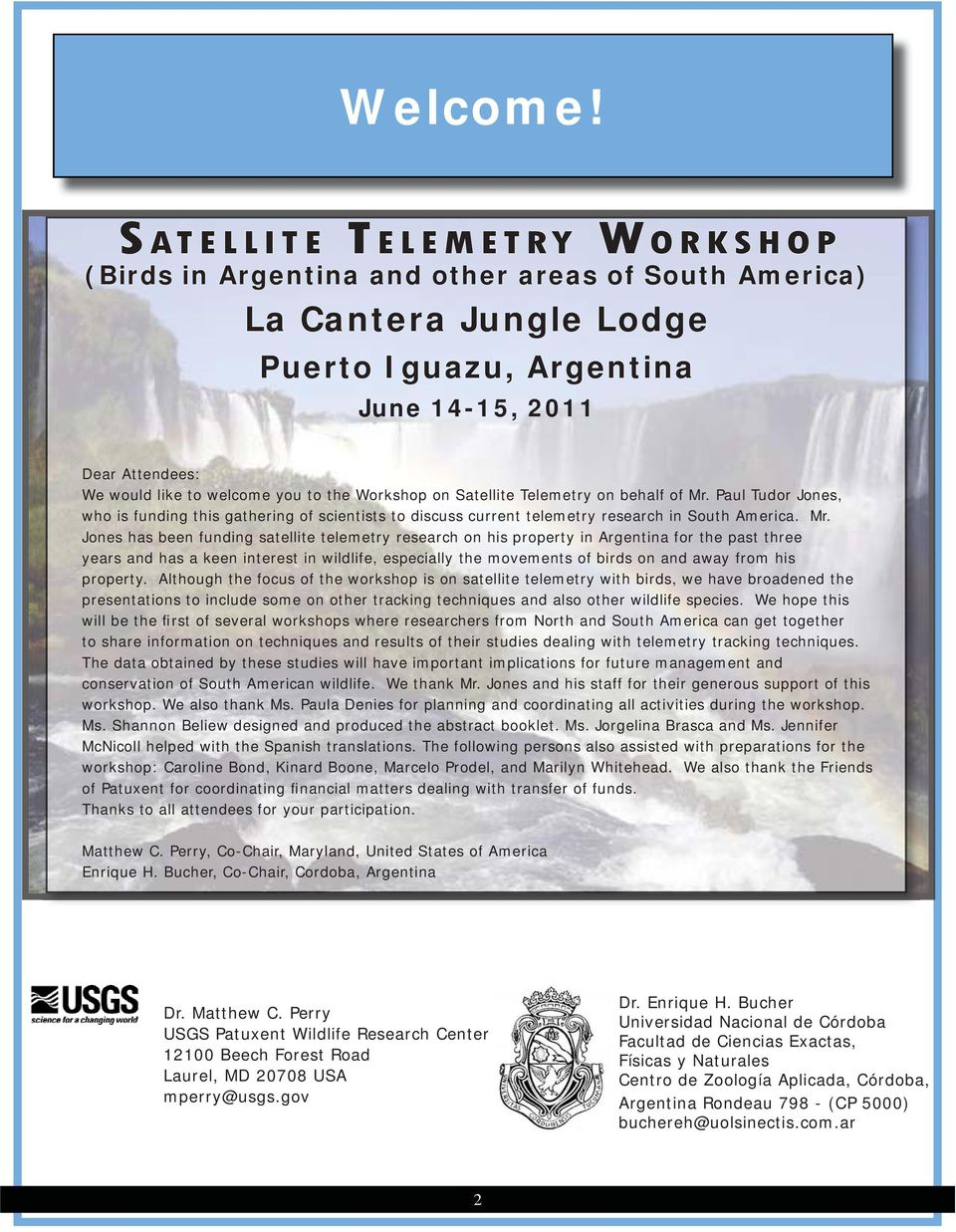 you to the Workshop on Satellite Telemetry on behalf of Mr.