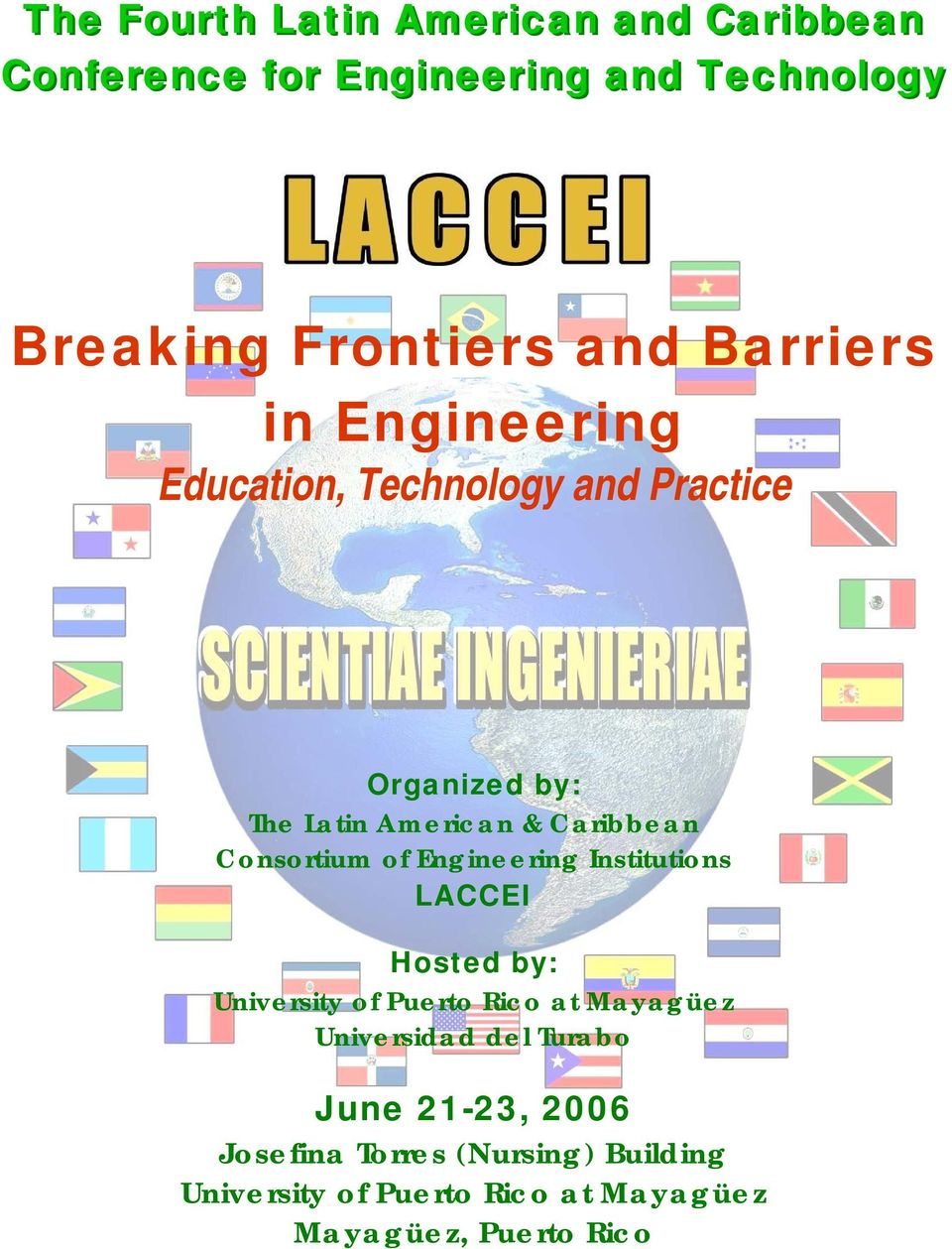 Consortium of Engineering Institutions LACCEI Hosted by: University of Puerto Rico at Mayagüez Universidad
