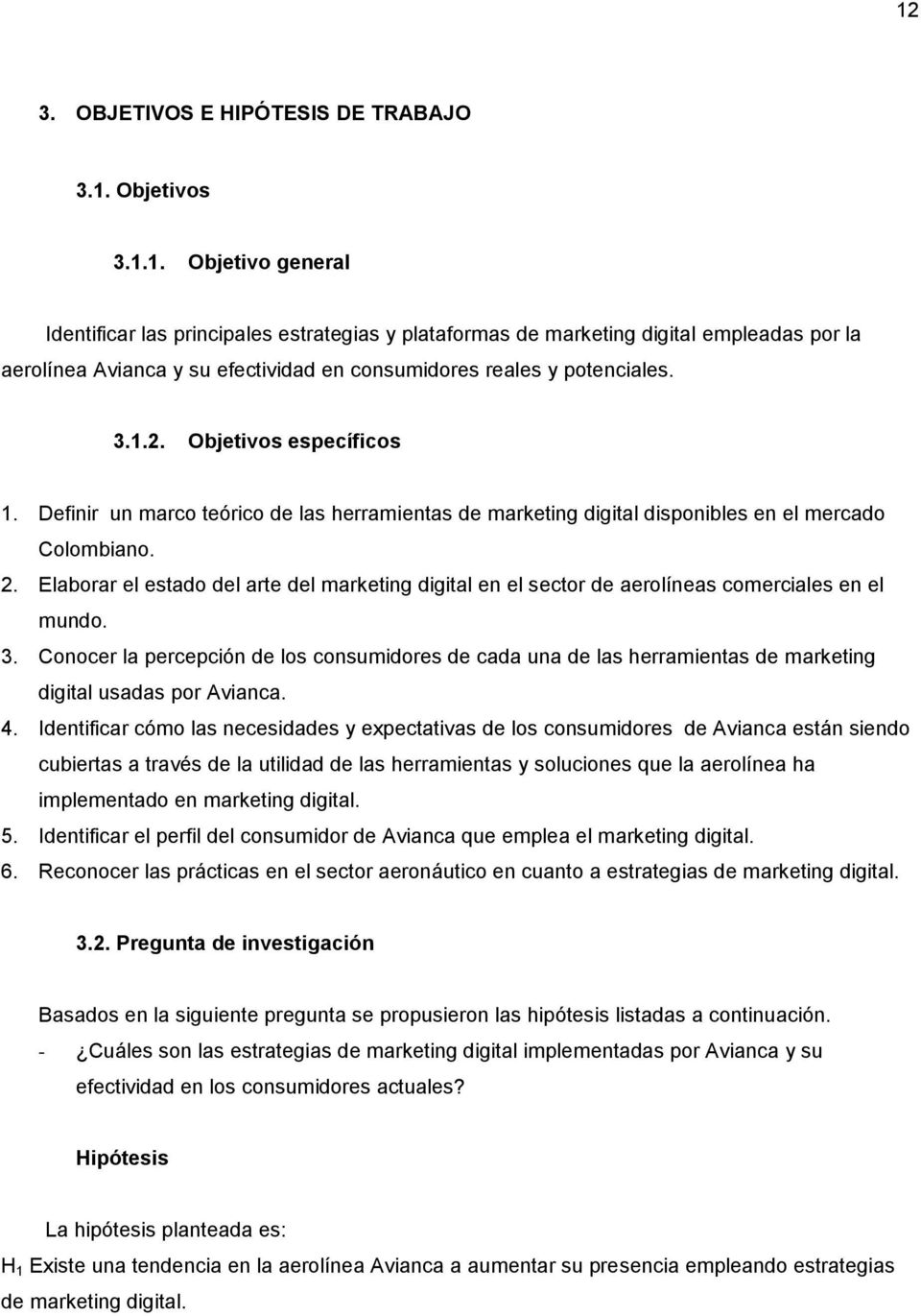 Elaborar el estado del arte del marketing digital en el sector de aerolíneas comerciales en el mundo. 3.