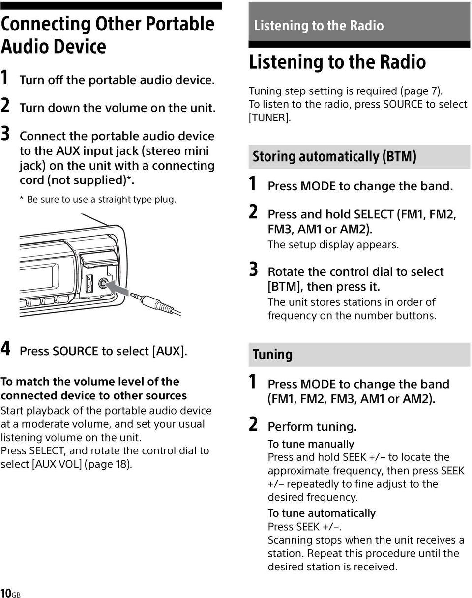 Listening to the Radio Listening to the Radio Tuning step setting is required (page 7). To listen to the radio, press SOURCE to select [TUNER].